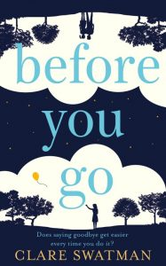 Clare Swatman Before you Go Novel